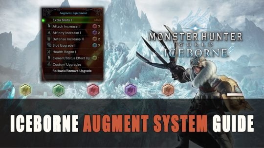Monster Hunter World Iceborne Augment System Guide