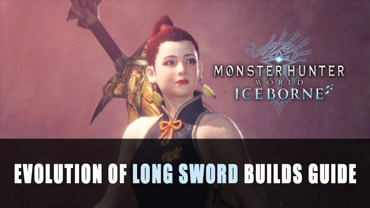 Monster Hunter World Iceborne The Evolution of Long Sword Builds