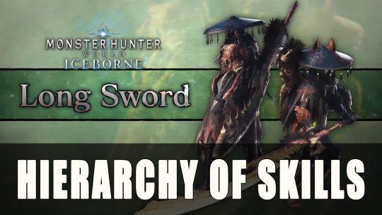Monster Hunter World Iceborne Longsword Hierarchy of Skills