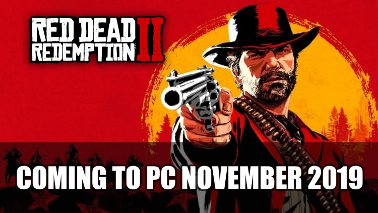 Red Dead Redemption 2 Heads to PC in November 2019