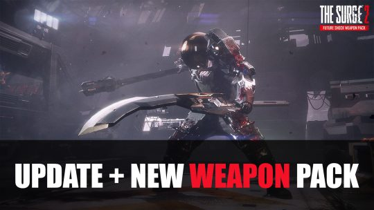 The Surge 2 Update and Free Weapon Pack