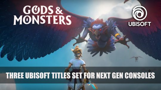 Ubisoft Announces Gods & Monsters and More For Next Gen Consoles