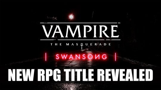 Vampire: The Masquerade – Swansong Tabletop RPG Announced