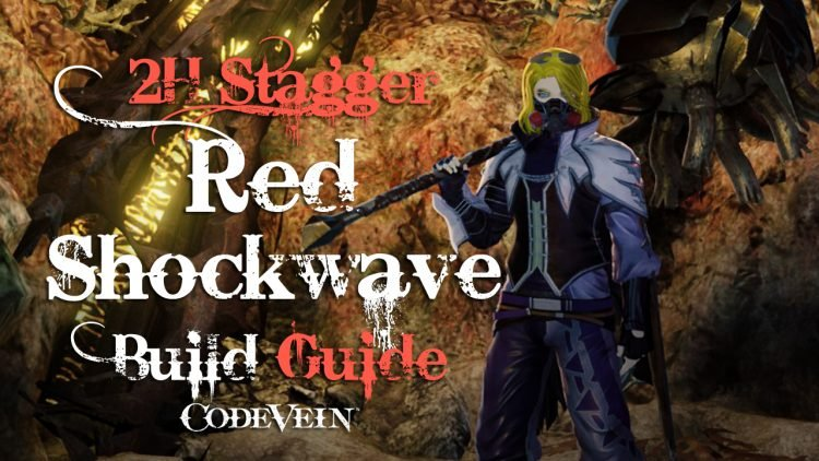 Code Vein Builds: Red Shockwave (Fionn)
