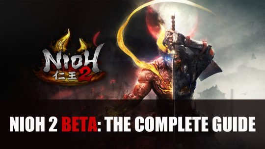 Nioh 2 Beta: The Complete Guide