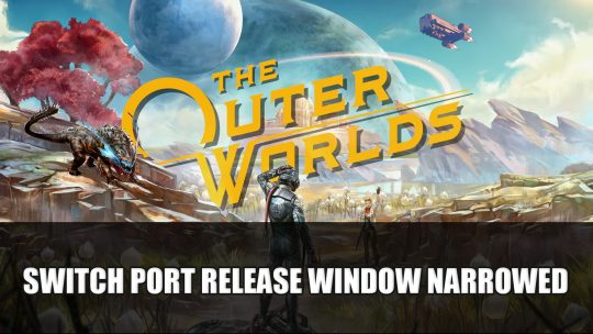 The Outer Worlds Nintendo Switch Port Release Window Narrowed Down