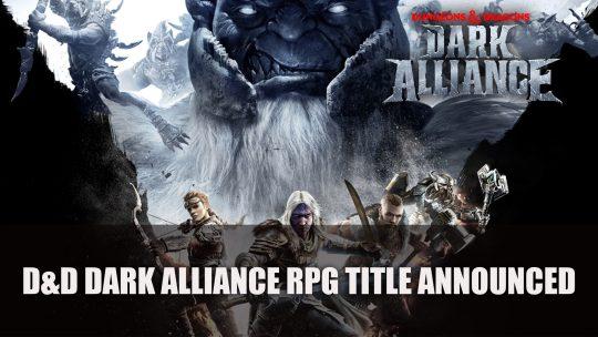 Dungeons & Dragons Dark Alliance RPG Title Announced