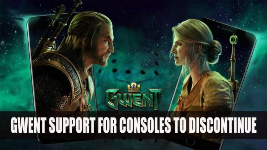 CD Projekt Will Discontinue Support for Witcher Card Game Gwent on Consoles
