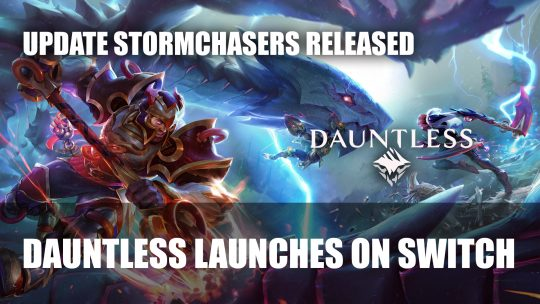 Dauntless is Available on Nintendo Switch Plus All Versions Update Stormchasers