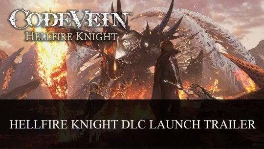 Code Vein DLC Hellfire Knight Launch Trailer