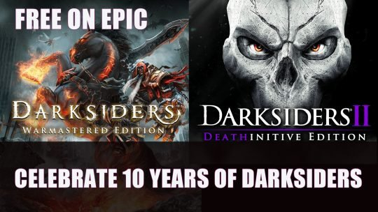 Celebrate 10 Years of Darksiders with Free Darksiders and Darksiders II on Epic Games Store