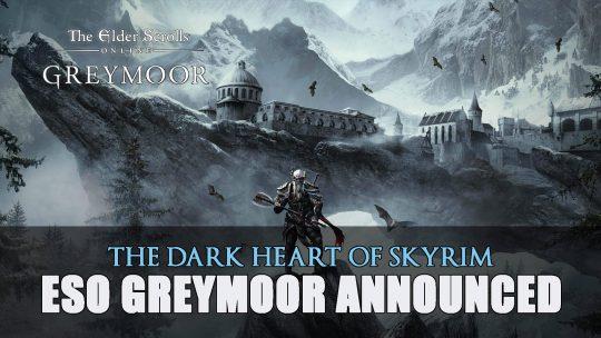 Elder Scrolls Online: Greymoor Announced; Pre-Order Editions
