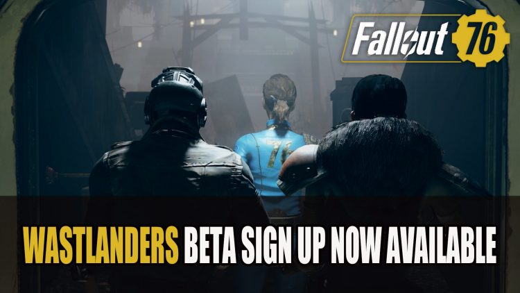 Fallout 76 Wastelanders Beta Sign Up