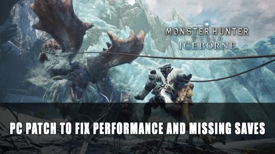 Monster Hunter World: Iceborne PC Patch to Fix Performance and Missing Saves
