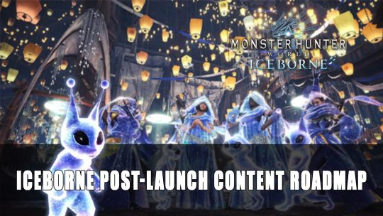 Monster Hunter World Iceborne Post-Launch Content Roadmap