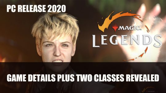 Magic: Legends Reveals New Games Details Plus Two New Classes