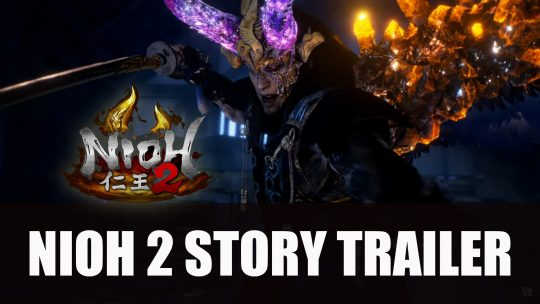 Nioh 2 Story Trailer Plus Post Launch Content Announced