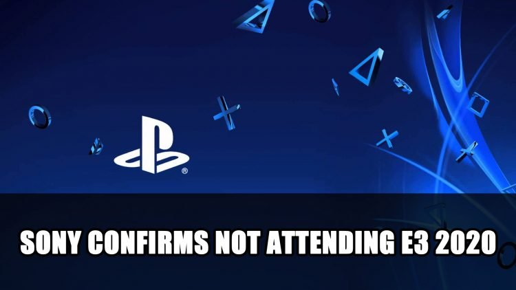 Sony Confirms Not Attending E3 2020