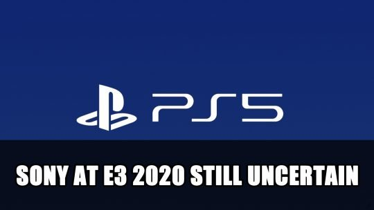 Sony's Attendance at E3 2020 Still Uncertain