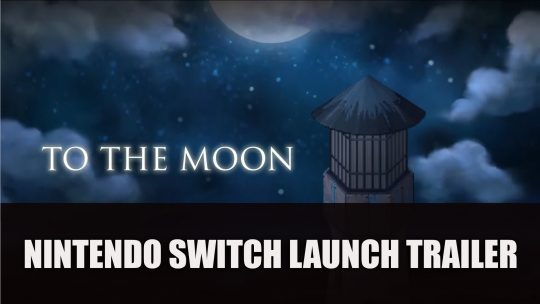 To the Moon Nintendo Switch Launch Trailer