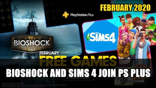 Playstation Plus February 2020 Include Bioshock The Collection and The Sims 4