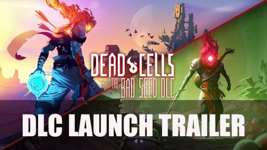 Dead Cells DLC The Bad Seed Animated Launch Trailer