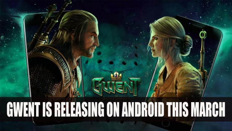 Witcher Standalone Card Game Gwent is Releasing on Android This March