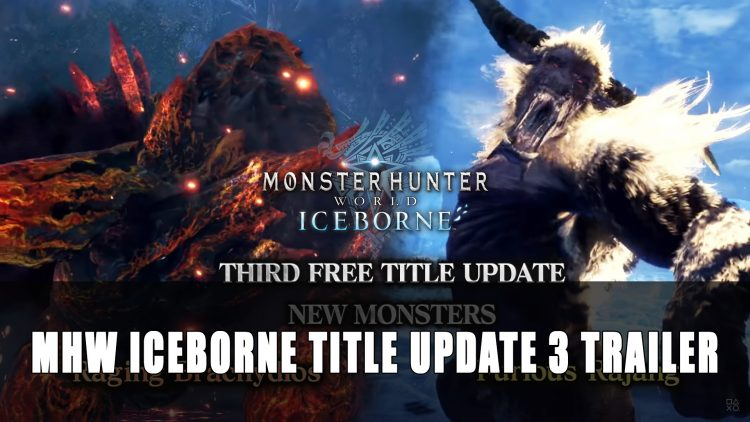 Monster Hunter World: Iceborne Expansion Title Update 3 Trailer