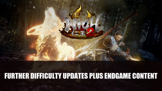 Nioh 2 To Have Further Difficulty Updates Plus Endgame Content