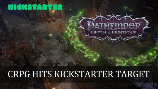 Pathfinder: Wrath of the Righteous Hits Its Kickstarter Target