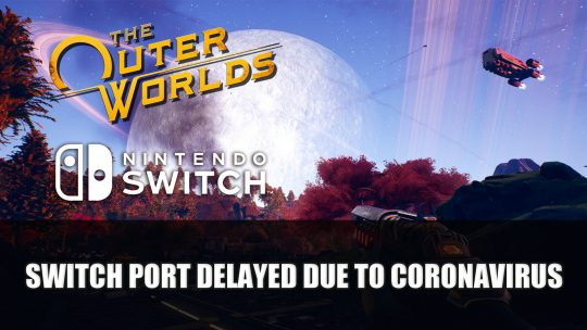 The Outer Worlds Switch Port Gets Delayed Due to Coronavirus