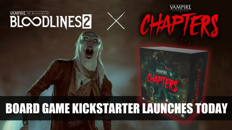 Kickstarter Campaign for Vampire: The Masquerade – Chapters RPG Launches Today