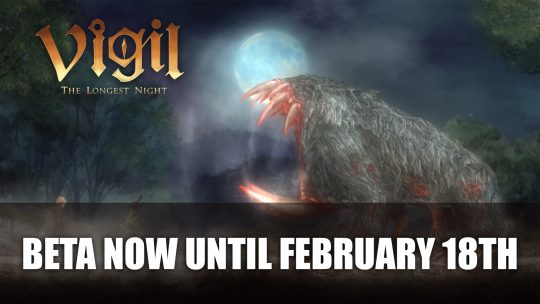 Vigil: The Longest Night Beta Now on Until February 18th