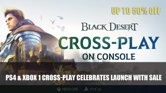 Black Desert Celebrates PS4 & Xbox One Cross-Play with Sale