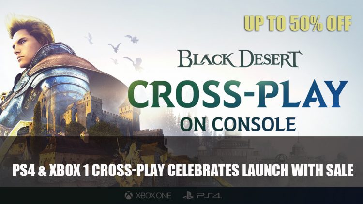 Black Desert Celebrates PS4 & Xbox One Cross-Play with Sale