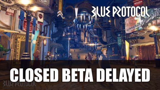 Blue Protocol Closed Beta Gets Delayed Due to Coronavirus
