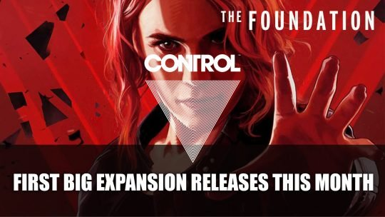 Control's First Big Expansion The Foundation Releases This Month