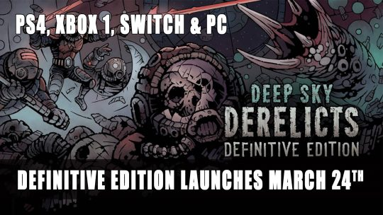 Deep Sky Derelicts Definitive Edition Tactical Rogue-Like RPG Announced for Consoles and PC