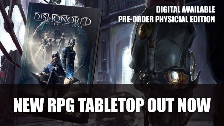 Dishonored: The Role-Playing Game is a New Tabletop Out Now