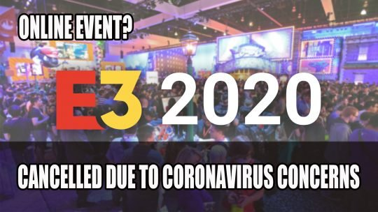E3 2020 Cancelled Due to Coronavirus Concerns; Possible E3 Online Summer Event