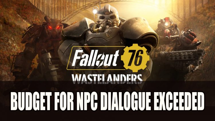 Fallout 76 Designers Exceed Budget for Wastelanders NPC Dialogue