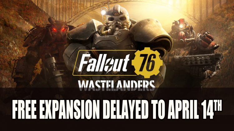 Fallout 76 Wastelanders Expansion Delayed to April 14th