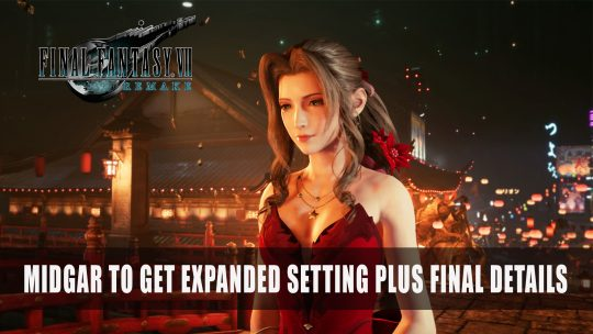 Final Fantasy 7 Remake Midgar to Get Expanded Setting Plus Final Details