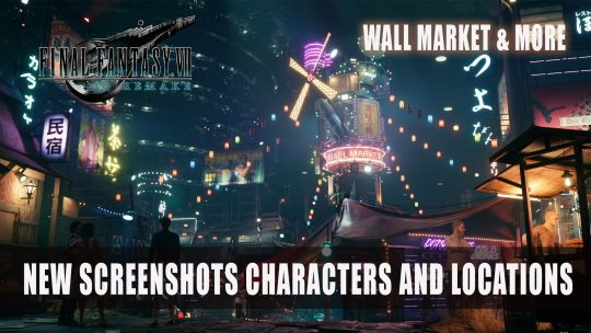 Final Fantasy VII Remake Unveils New Screenshots of Wall Market Characters and Locations