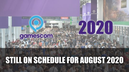 "Gamescom 2020 is ""Continuing as Planned"""