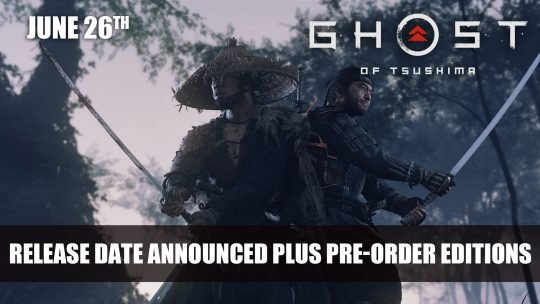Ghost of Tsushima Announced for June 26th; Pre-Order Editions