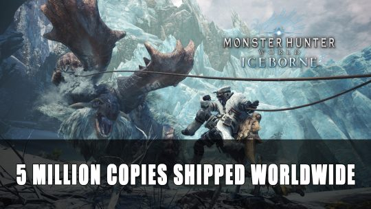 Monster Hunter World: Iceborne Has Shipped 5 Million Copies