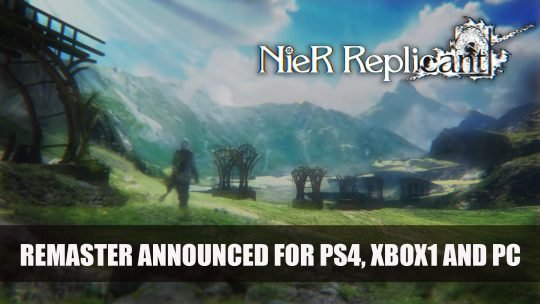 NieR Replicant Remaster Announced For PS4, Xbox One and PC