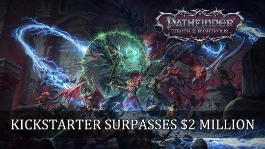 Pathfinder: Wrath of the Righteous Kickstarter Surpasses $2 Million