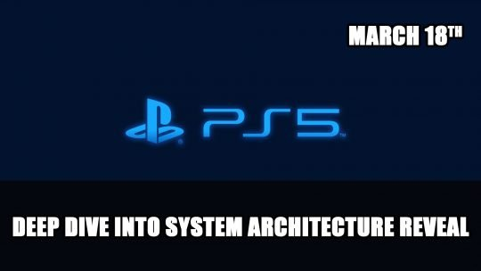 PS5 System Architecture Reveal with Mark Cerny on March 18th